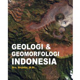 GEOLOGI & GEOMORFOLOGI INDONESIA