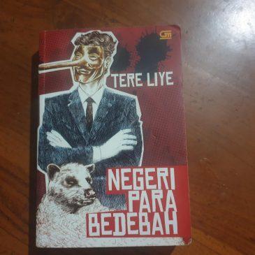 [ Review Buku Tere Liye Negeri Para Bedebah ] Catatan Gelap Politik Ekonomi Indonesia